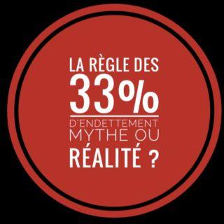 La règle des 33% d'endettement. Mythe ou réalité ?
