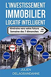 L'investissement immobilier locatif intelligent de Julien Delagrandanne