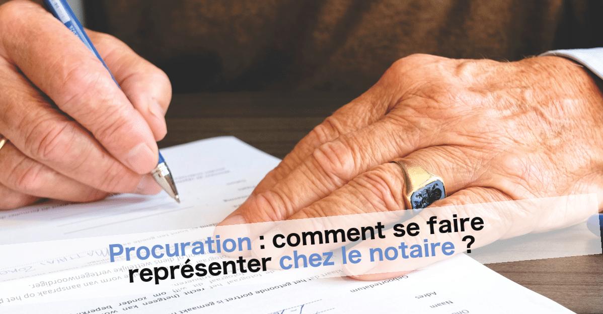 Procuration Comment Se Faire Representer Chez Le Notaire